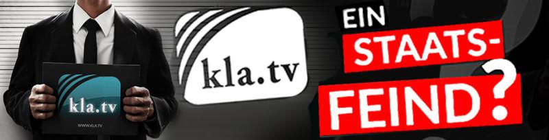 Kla.TV- ein Staatsfeind?